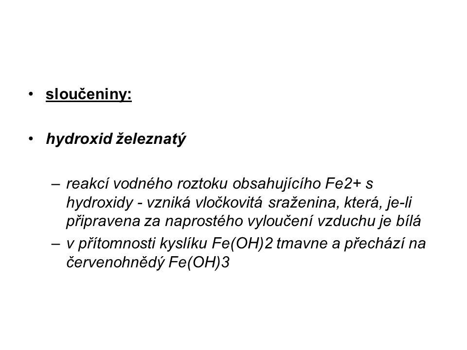 sloučeniny: hydroxid železnatý.