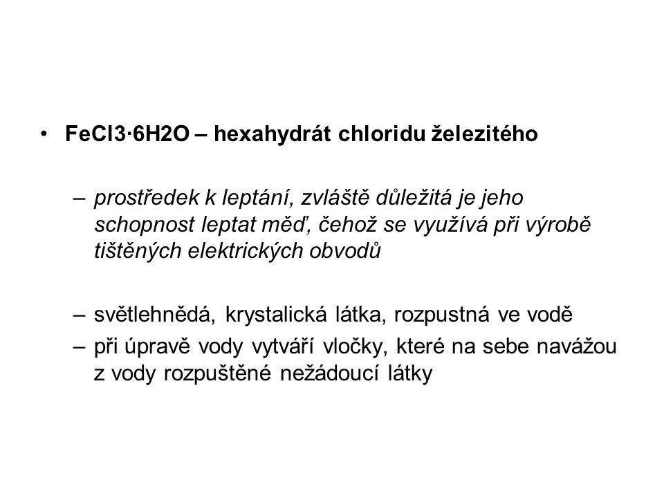 FeCl3·6H2O – hexahydrát chloridu železitého