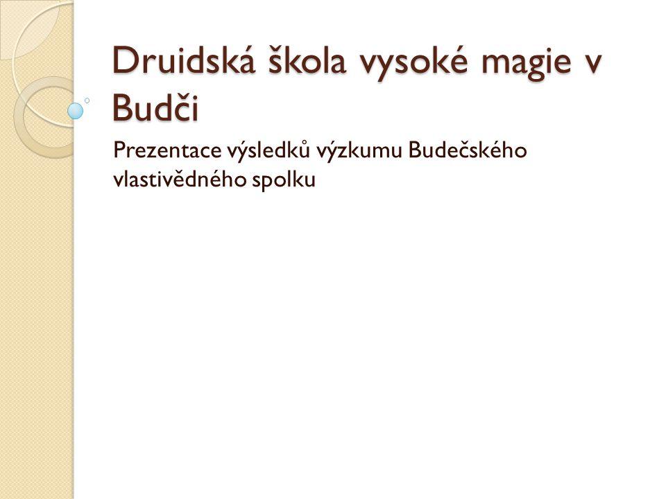 Druidská škola vysoké magie v Budči