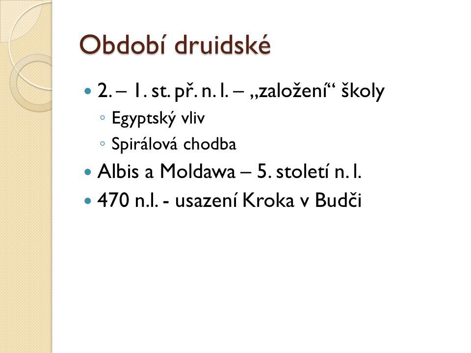 """Období druidské 2. – 1. st. př. n. l. – """"založení školy"""