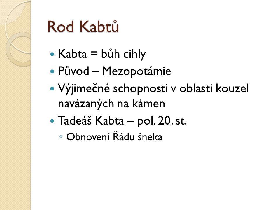 Rod Kabtů Kabta = bůh cihly Původ – Mezopotámie