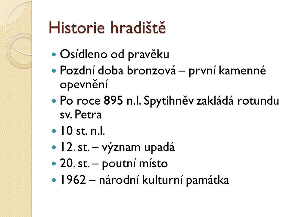 Historie hradiště Osídleno od pravěku