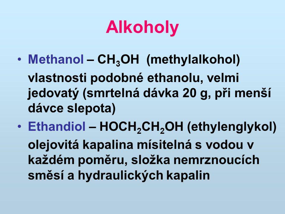 Alkoholy Methanol – CH3OH (methylalkohol)