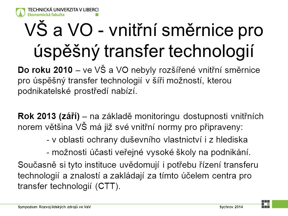 VŠ a VO - vnitřní směrnice pro úspěšný transfer technologií