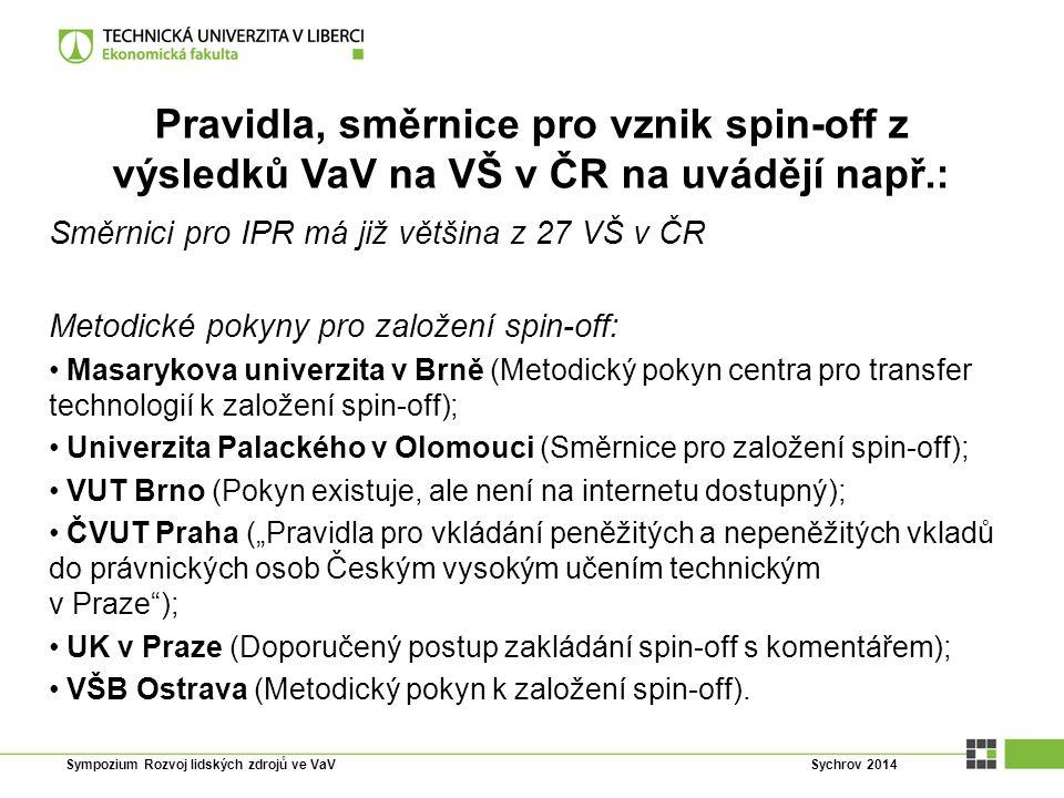 Pravidla, směrnice pro vznik spin-off z výsledků VaV na VŠ v ČR na uvádějí např.: