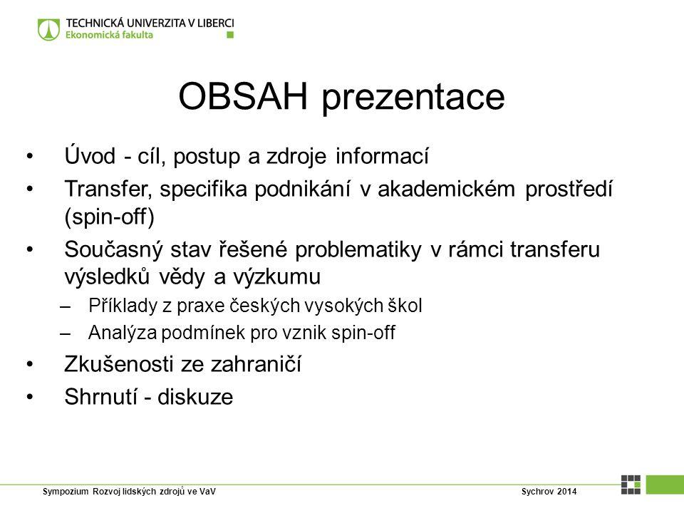 OBSAH prezentace Úvod - cíl, postup a zdroje informací