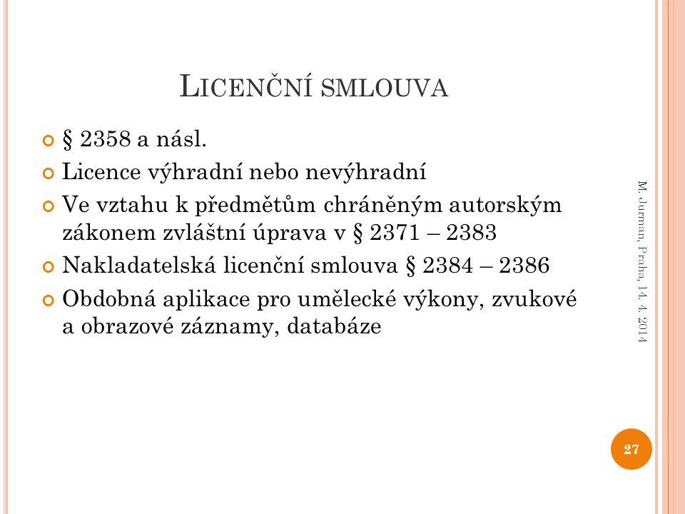 Licenční smlouva § 2358 a násl. Licence výhradní nebo nevýhradní