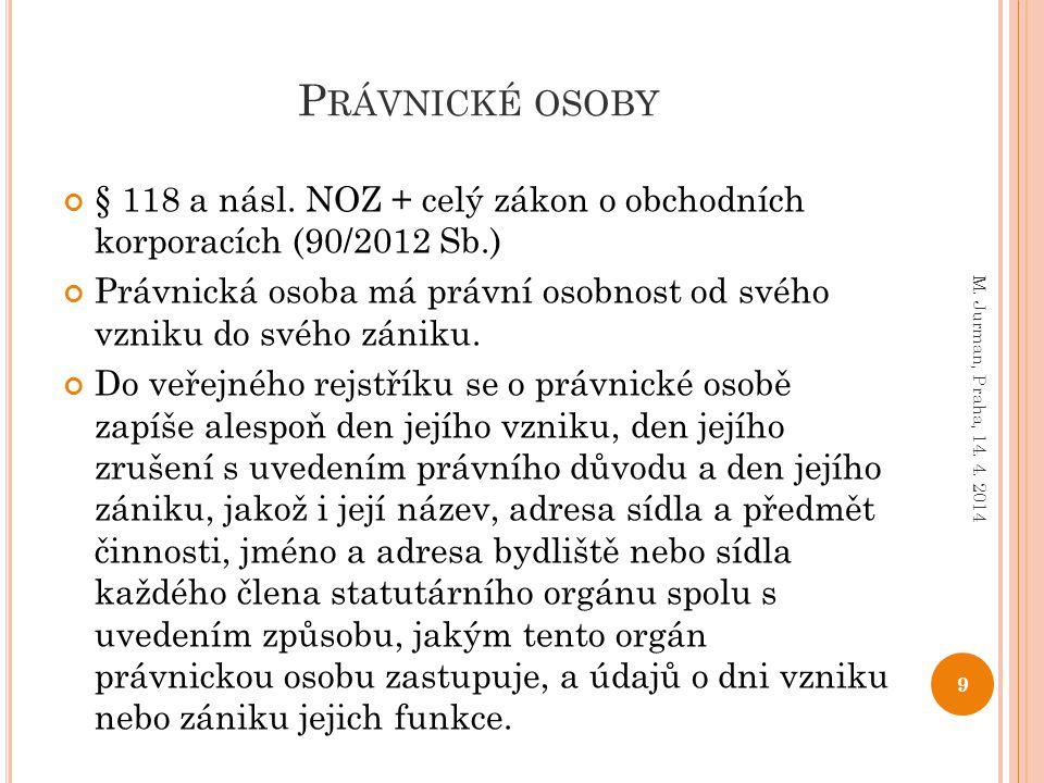 Právnické osoby § 118 a násl. NOZ + celý zákon o obchodních korporacích (90/2012 Sb.)