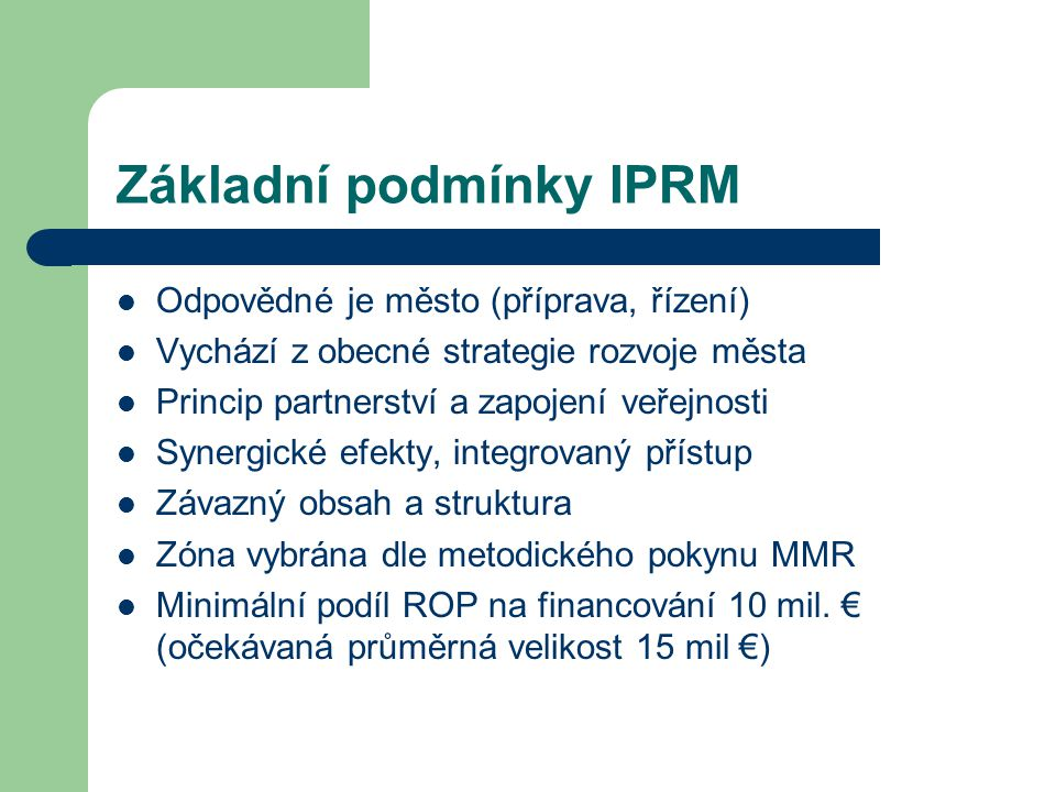 Základní podmínky IPRM