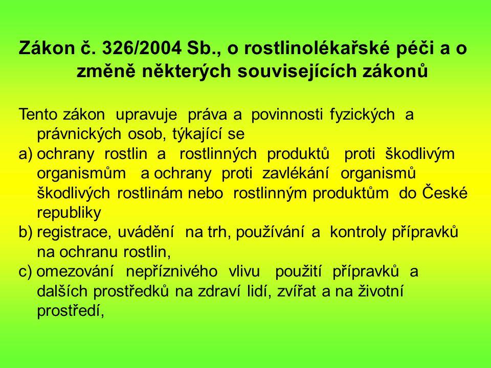 Zákon č. 326/2004 Sb., o rostlinolékařské péči a o změně některých souvisejících zákonů