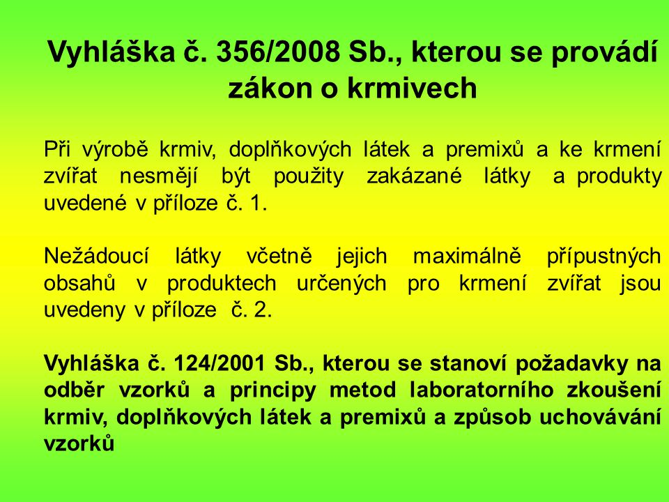 Vyhláška č. 356/2008 Sb., kterou se provádí zákon o krmivech