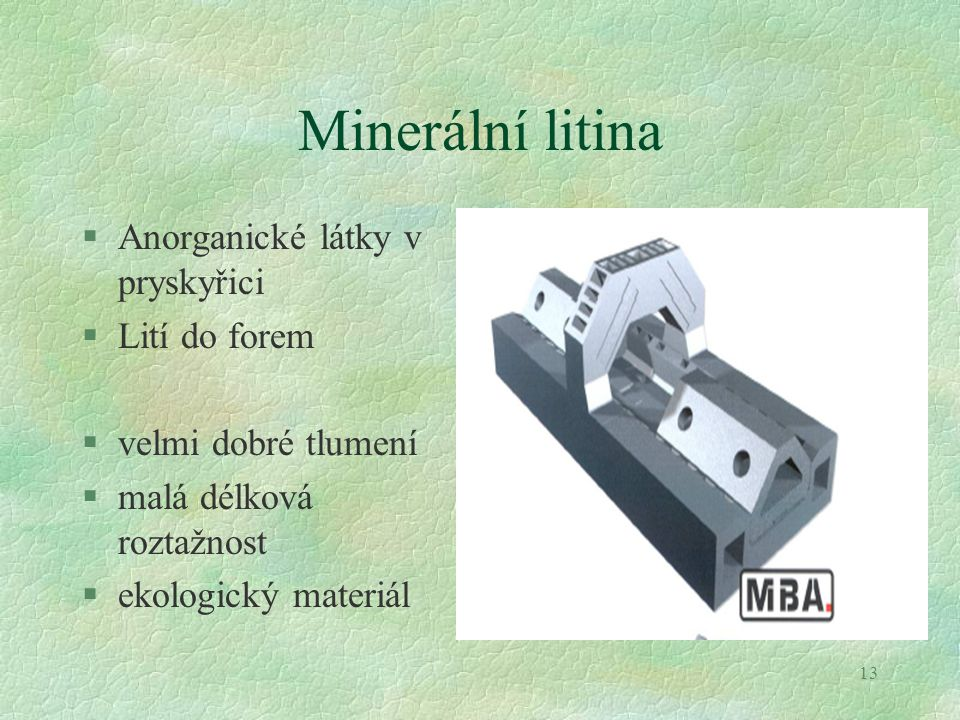 Minerální litina Anorganické látky v pryskyřici Lití do forem