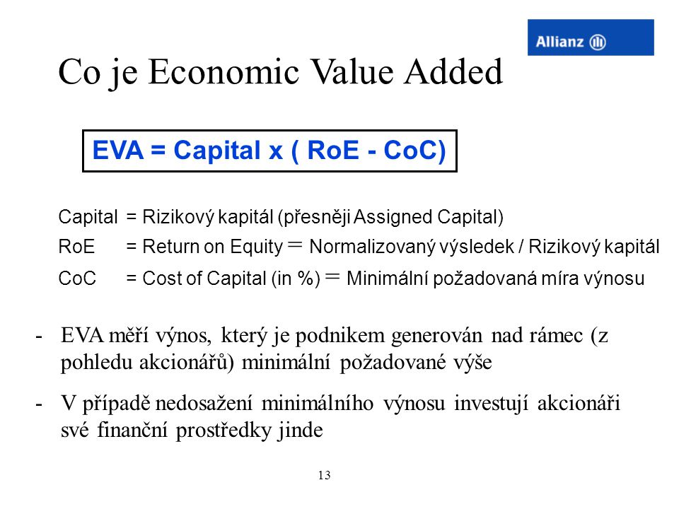 EVA = Capital x ( RoE - CoC)