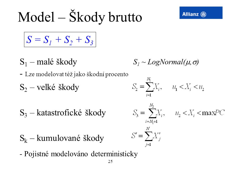 Model – Škody brutto S = S1 + S2 + S3 S1 – malé škody