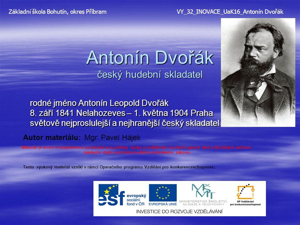 Antonín Dvořák český hudební skladatel