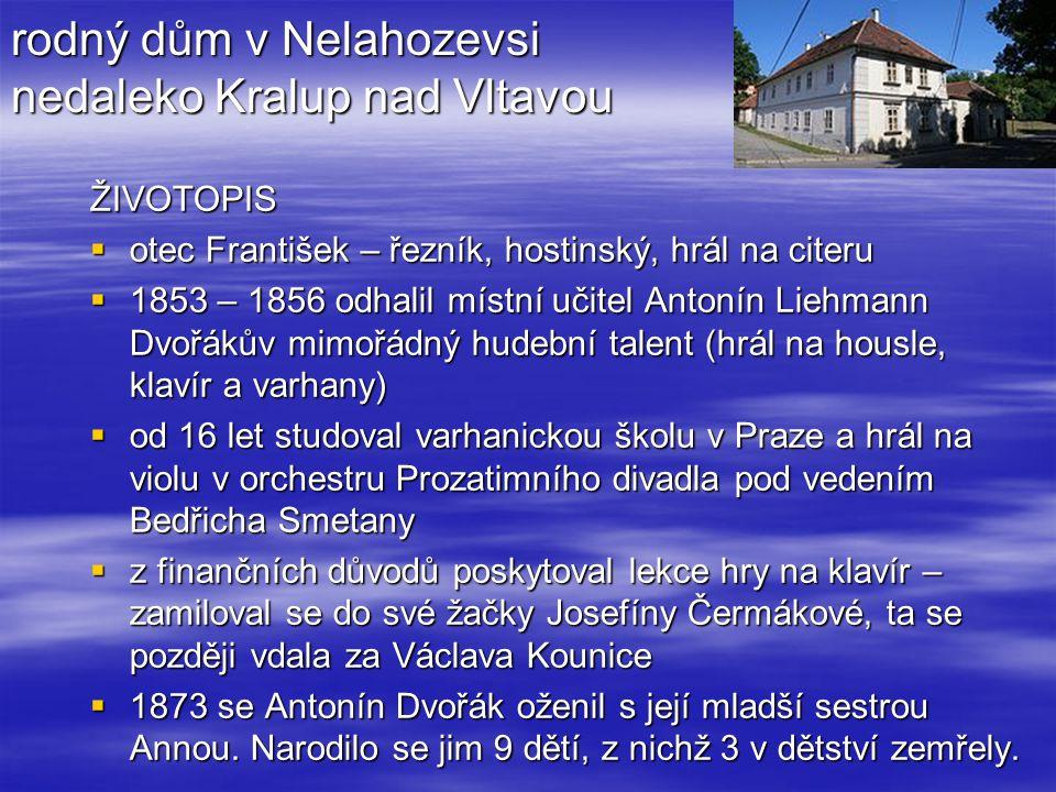 rodný dům v Nelahozevsi nedaleko Kralup nad Vltavou