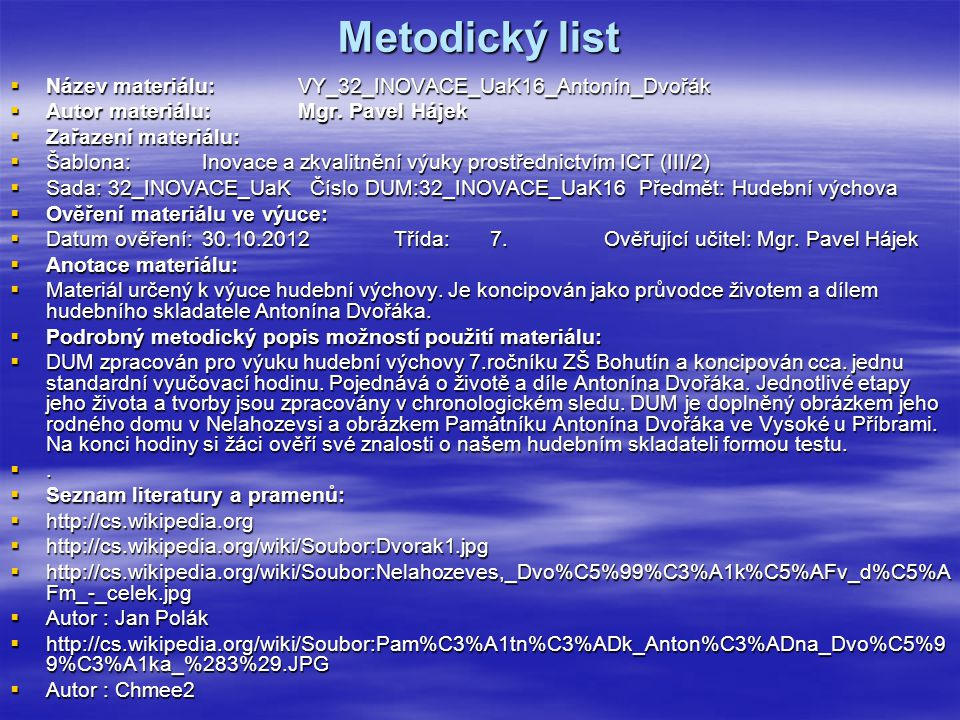 Metodický list Název materiálu: VY_32_INOVACE_UaK16_Antonín_Dvořák