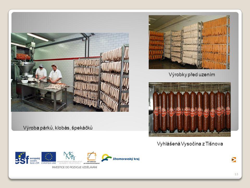Výrobky před uzením Výroba párků, klobás, špekáčků Vyhlášená Vysočina z Tišnova