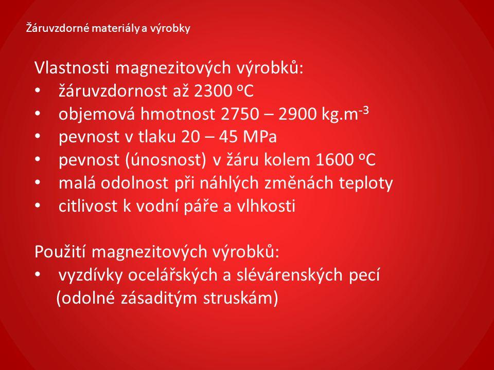 Vlastnosti magnezitových výrobků: žáruvzdornost až 2300 oC