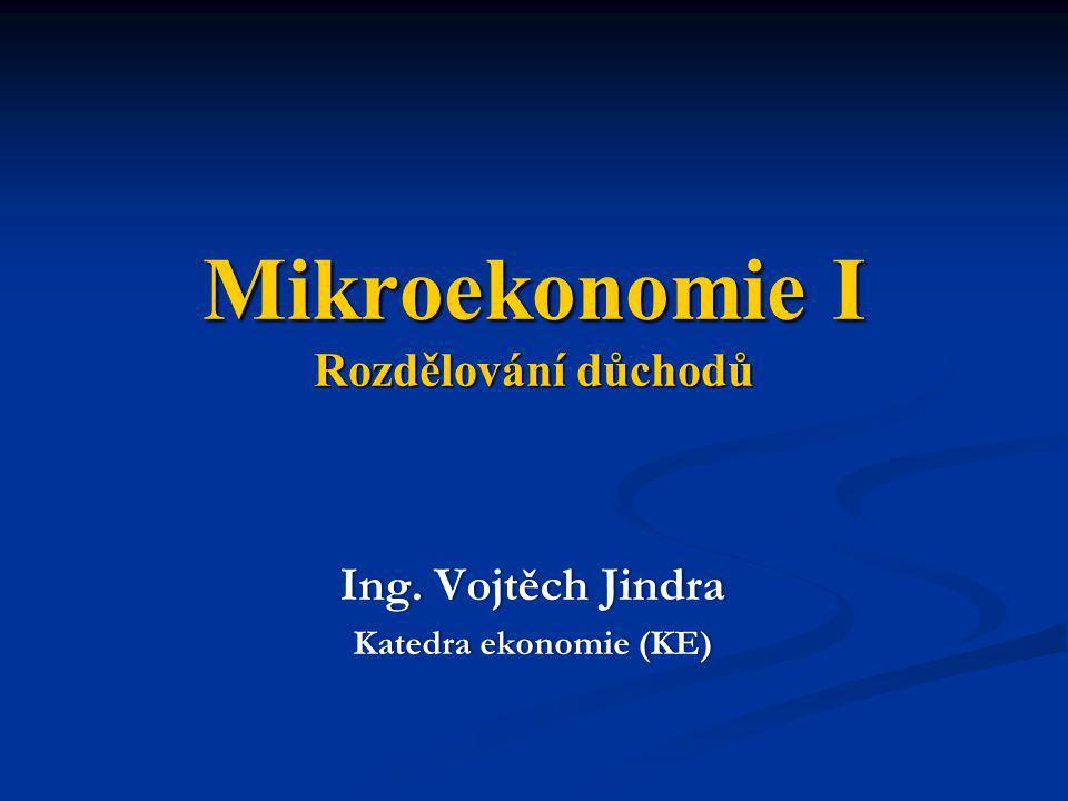 Mikroekonomie I Rozdělování důchodů
