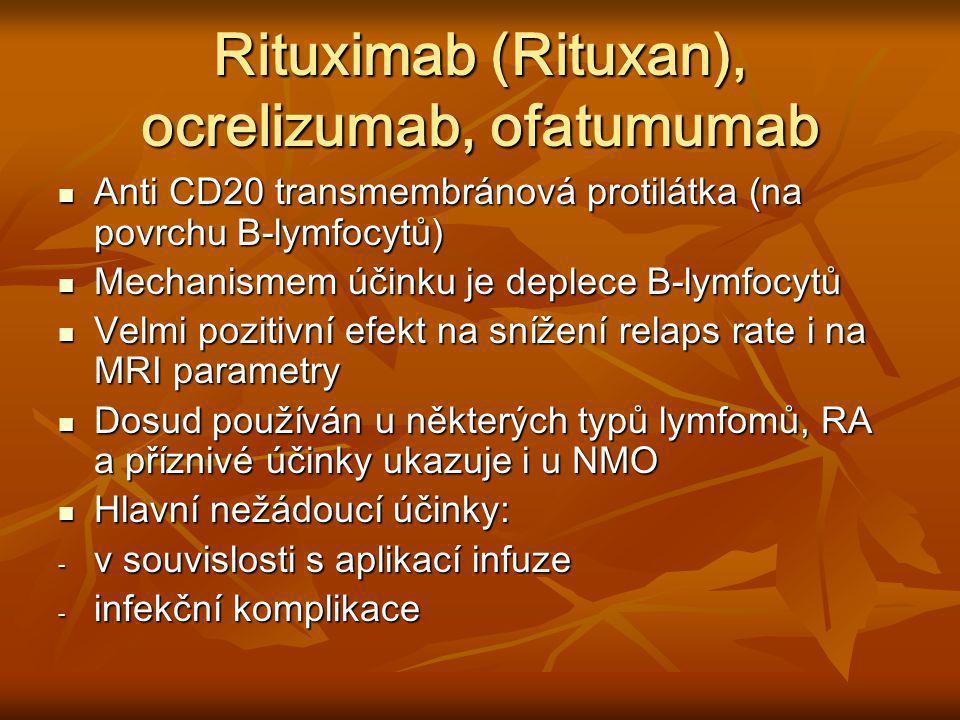Rituximab (Rituxan), ocrelizumab, ofatumumab