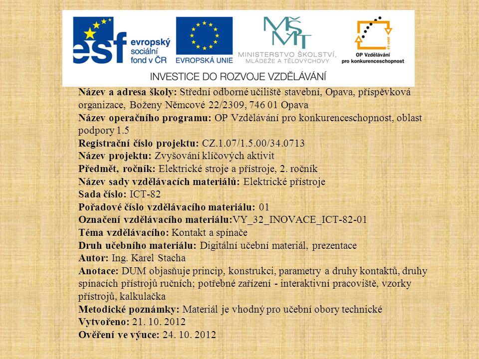 Název a adresa školy: Střední odborné učiliště stavební, Opava, příspěvková