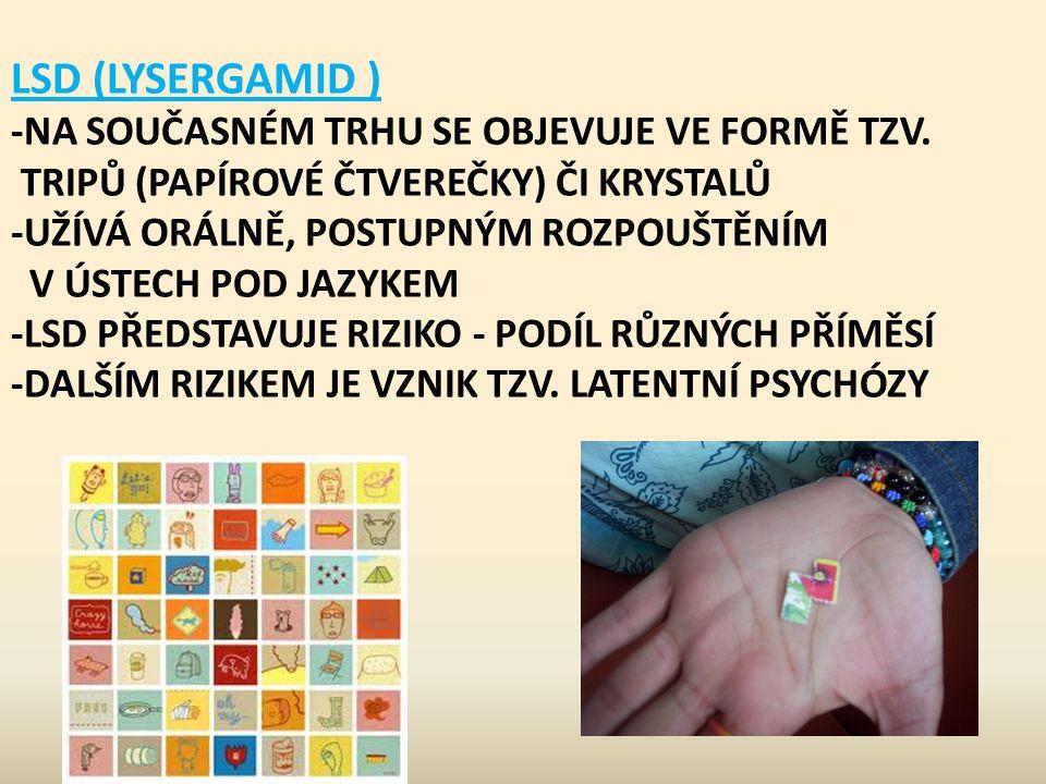 LSD (LYSERGAMID ) -NA SOUČASNÉM TRHU SE OBJEVUJE VE FORMĚ TZV