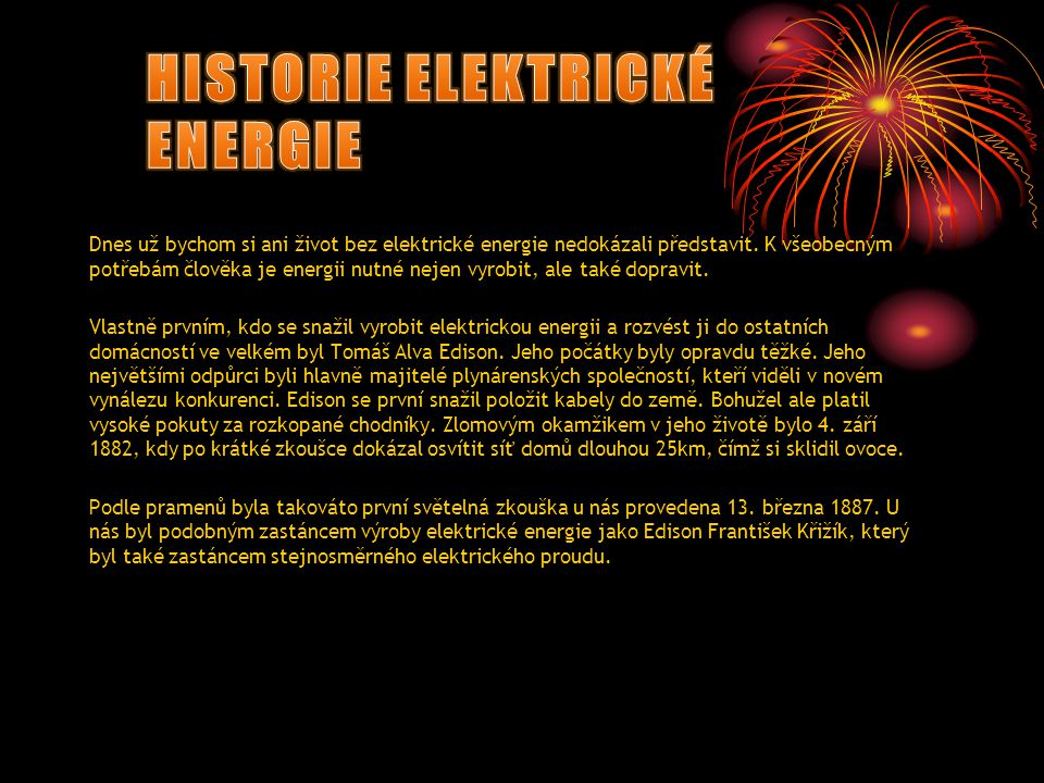 HISTORIE ELEKTRICKÉ ENERGIE