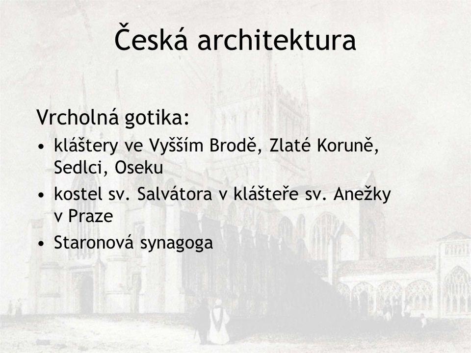 Česká architektura Vrcholná gotika: