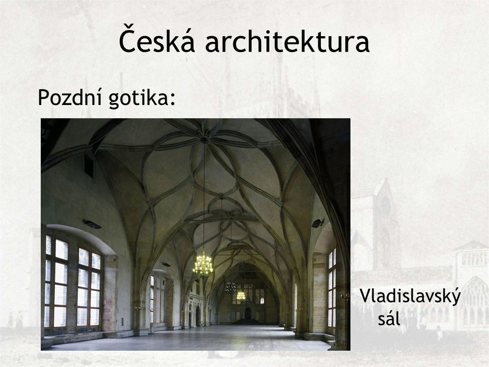 Česká architektura Pozdní gotika: Vladislavský sál