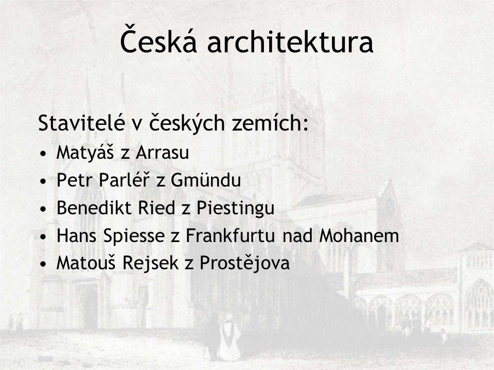 Česká architektura Stavitelé v českých zemích: Matyáš z Arrasu
