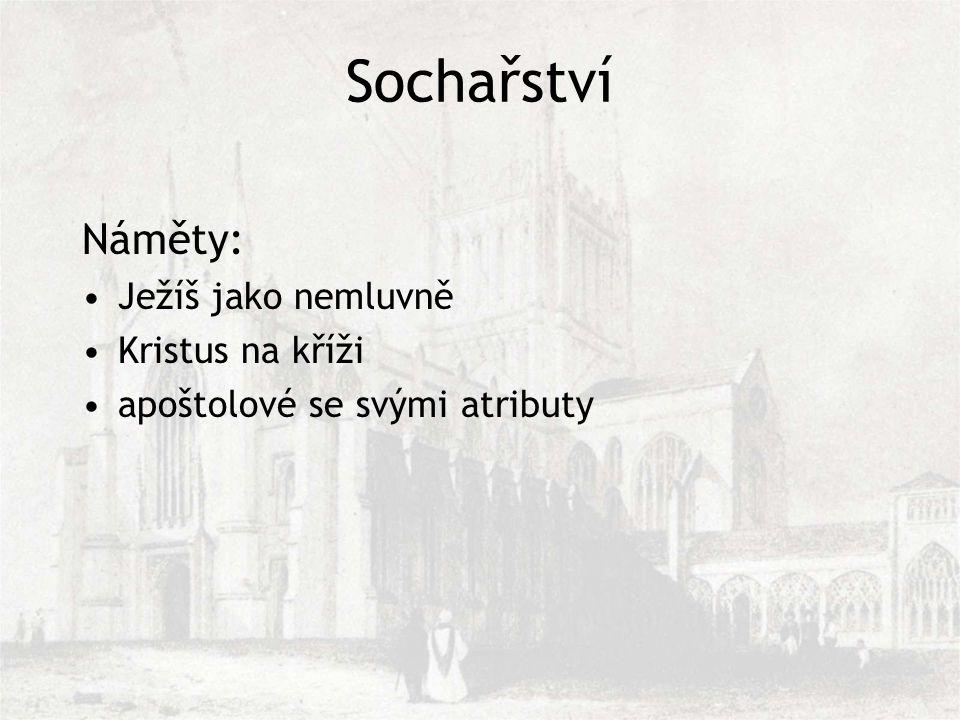 Sochařství Náměty: Ježíš jako nemluvně Kristus na kříži