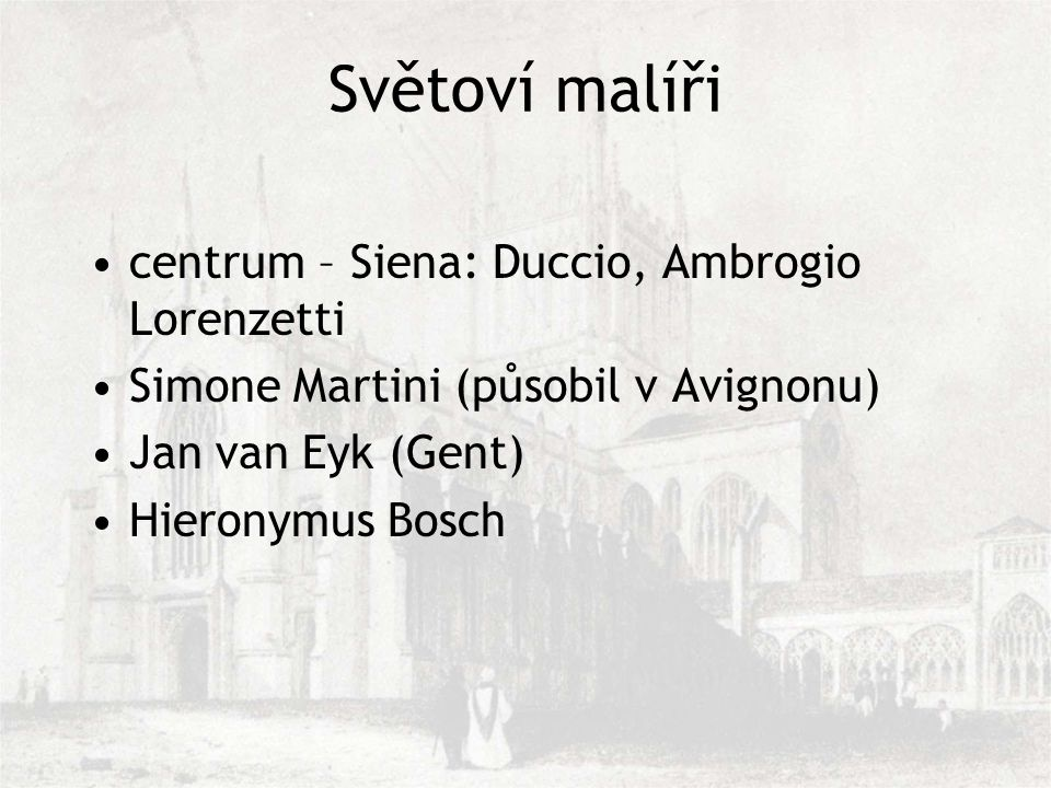 Světoví malíři centrum – Siena: Duccio, Ambrogio Lorenzetti
