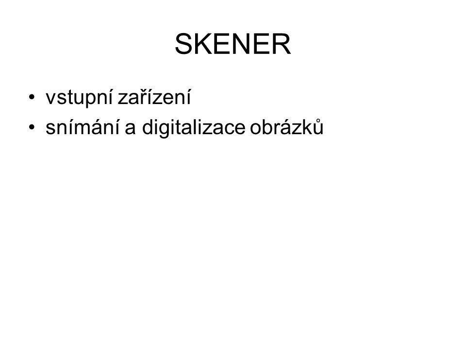 SKENER vstupní zařízení snímání a digitalizace obrázků