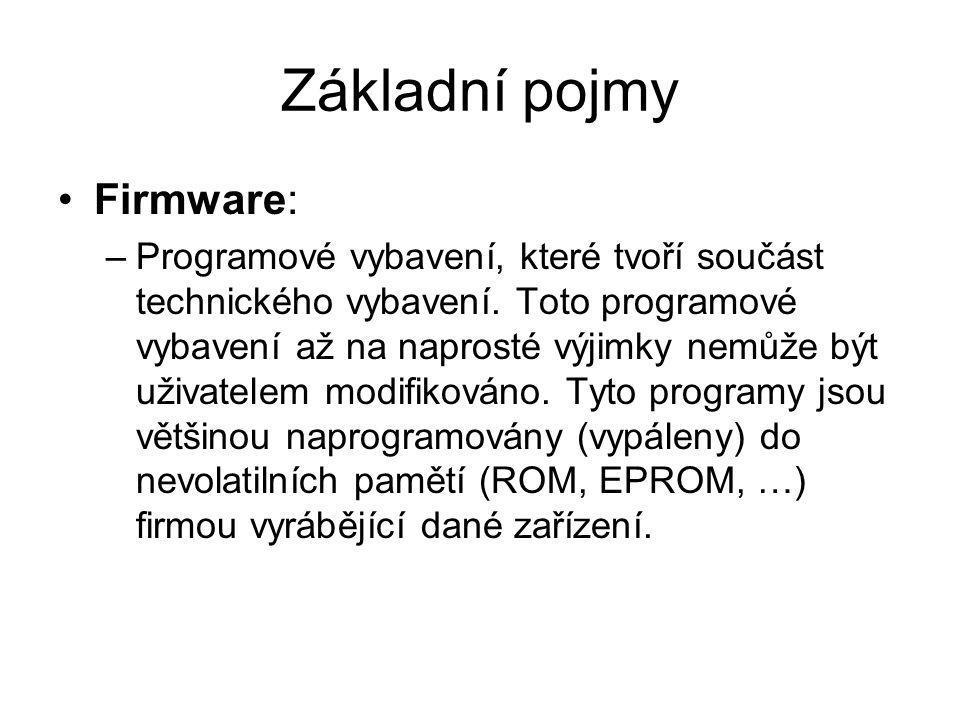 Základní pojmy Firmware: