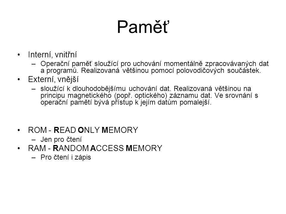 Paměť Interní, vnitřní Externí, vnější ROM - READ ONLY MEMORY