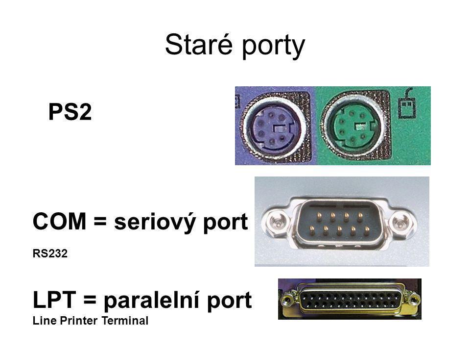 Staré porty PS2 COM = seriový port LPT = paralelní port RS232
