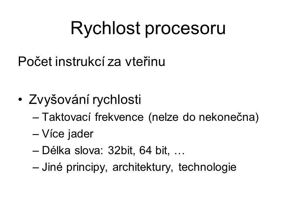 Rychlost procesoru Počet instrukcí za vteřinu Zvyšování rychlosti
