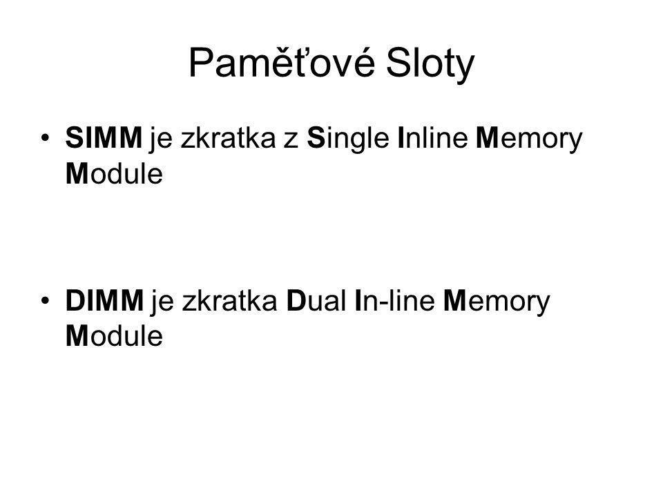 Paměťové Sloty SIMM je zkratka z Single Inline Memory Module