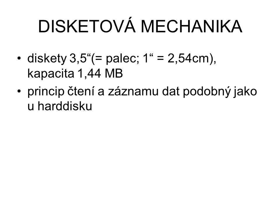 DISKETOVÁ MECHANIKA diskety 3,5 (= palec; 1 = 2,54cm), kapacita 1,44 MB.