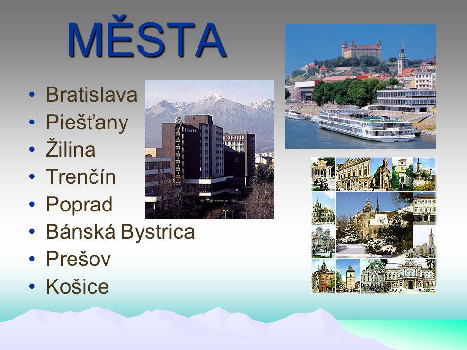 MĚSTA Bratislava Piešťany Žilina Trenčín Poprad Bánská Bystrica Prešov