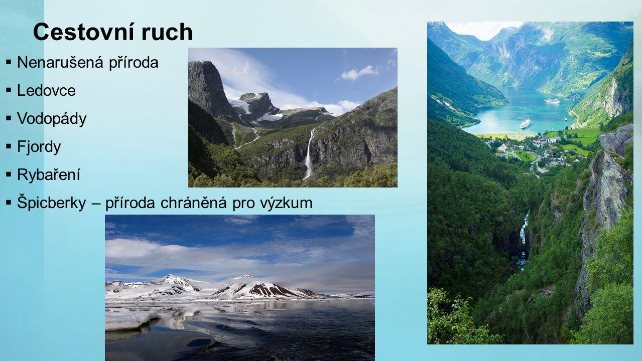 Cestovní ruch Nenarušená příroda Ledovce Vodopády Fjordy Rybaření