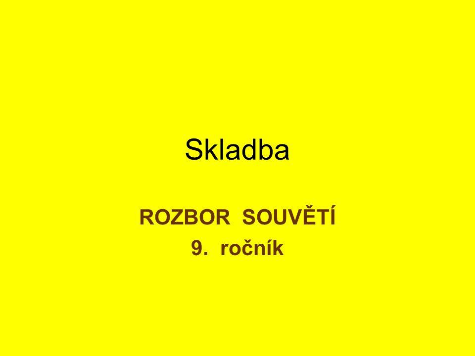Skladba ROZBOR SOUVĚTÍ 9. ročník