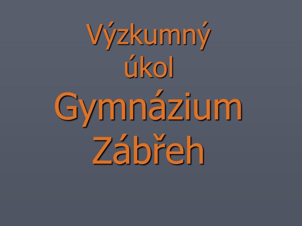 Výzkumný úkol Gymnázium Zábřeh