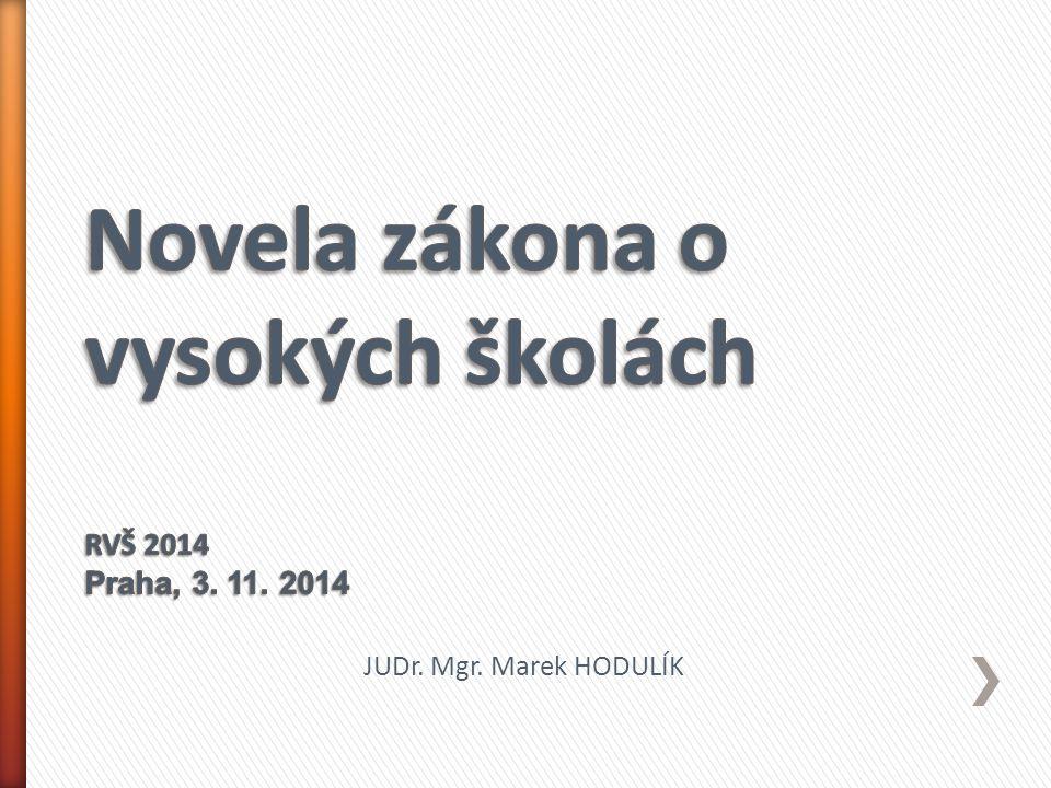 Novela zákona o vysokých školách RVŠ 2014 Praha, 3. 11. 2014