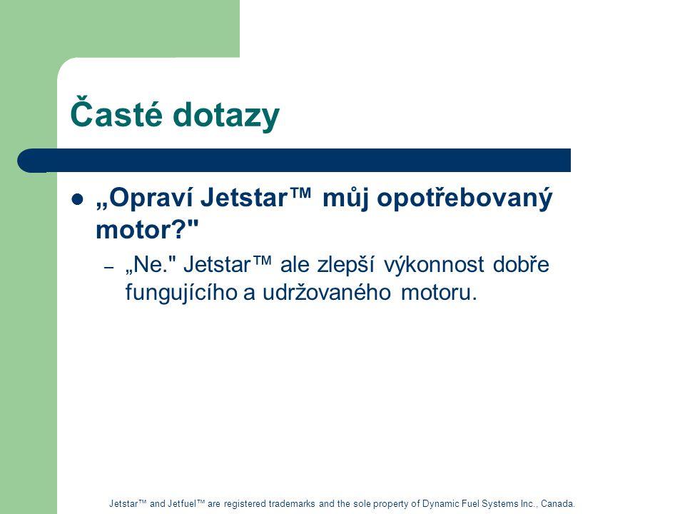"""Časté dotazy """"Opraví Jetstar™ můj opotřebovaný motor"""