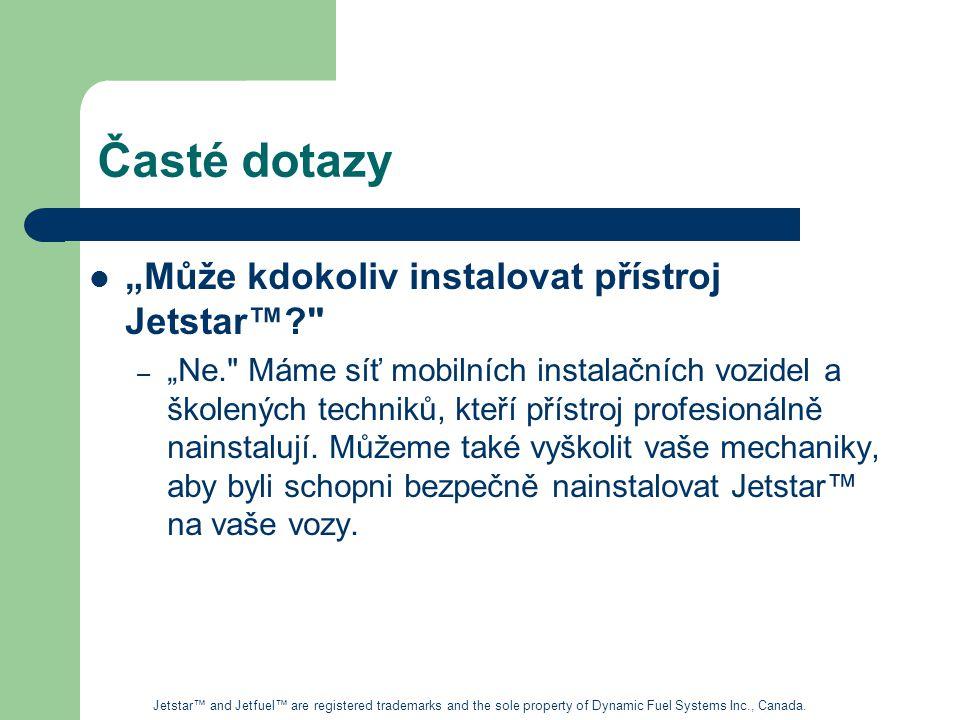 """Časté dotazy """"Může kdokoliv instalovat přístroj Jetstar™"""