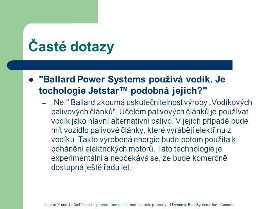 Časté dotazy Ballard Power Systems používá vodík. Je tochologie Jetstar™ podobná jejich