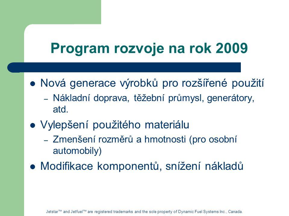 Program rozvoje na rok 2009 Nová generace výrobků pro rozšířené použití. Nákladní doprava, těžební průmysl, generátory, atd.