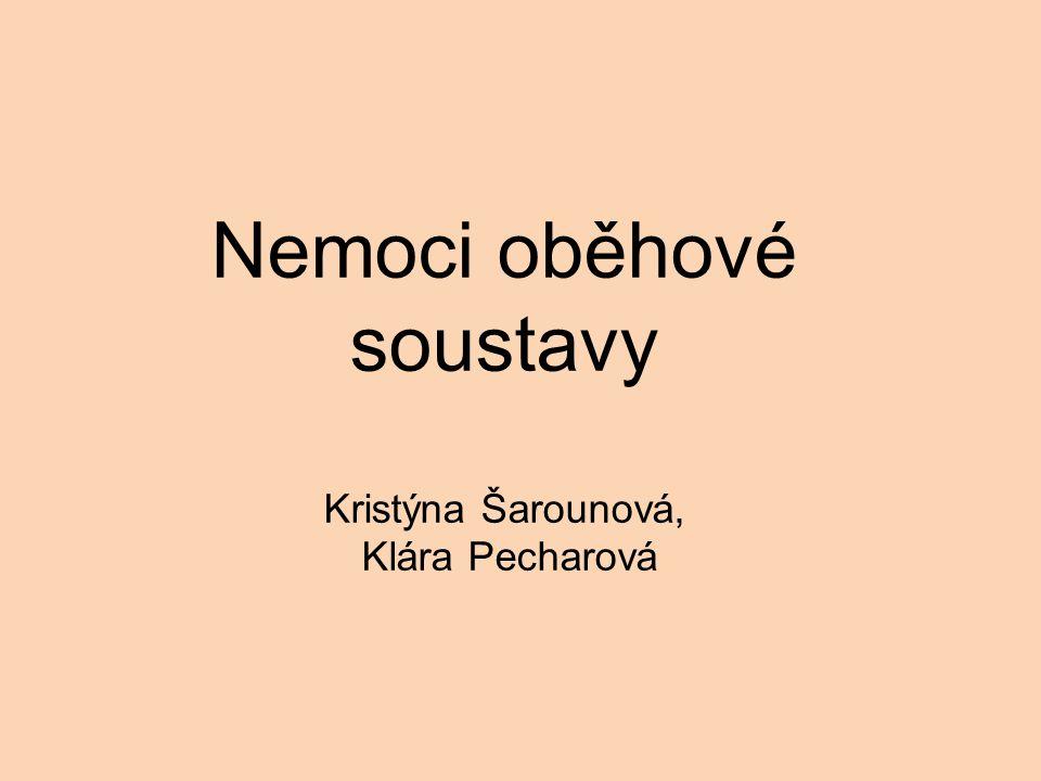 Nemoci oběhové soustavy Kristýna Šarounová, Klára Pecharová